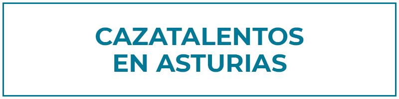 cazatalentos en asturias