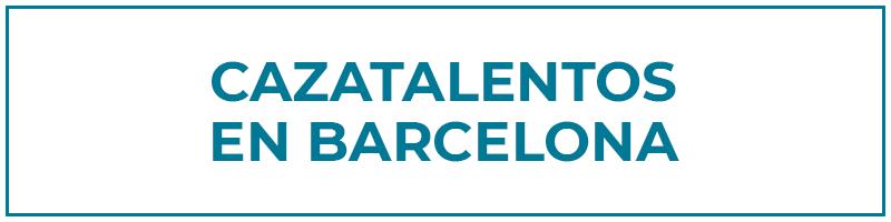 cazatalentos en barcelona
