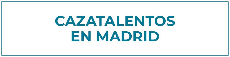 cazatalentos en madrid