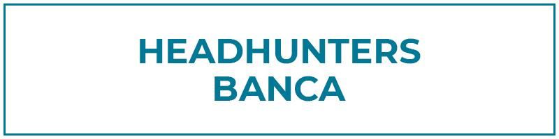 headhunters banca