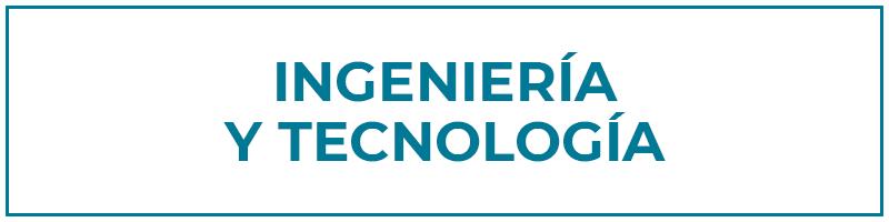 ingeniería y tecnología