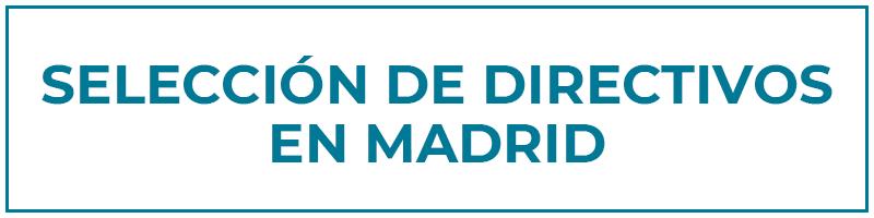 selección de directivos en madrid
